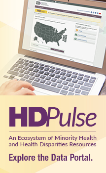 HDPulse An Ecosystem of Minority Health and Health Disparities Resources. Explore the Data Portal